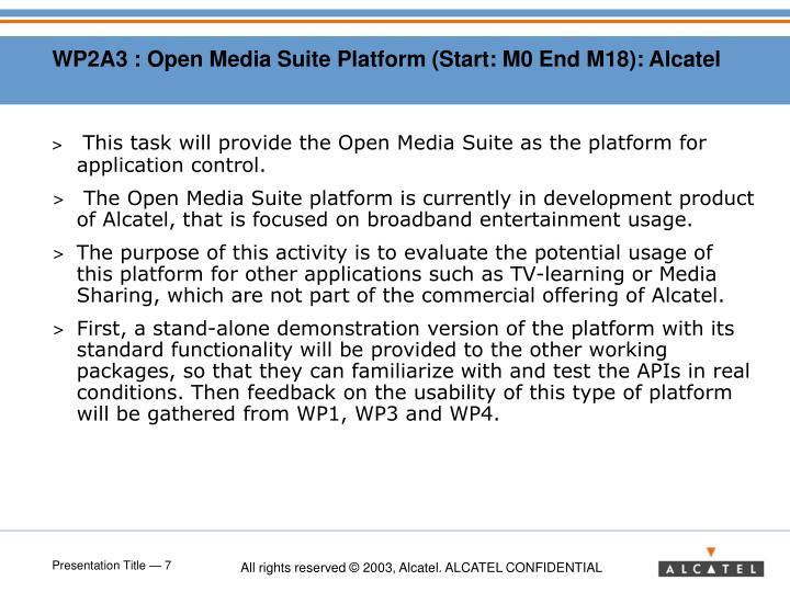 WP2A3 : Open Media Suite Platform (Start: M0 End M18): Alcatel