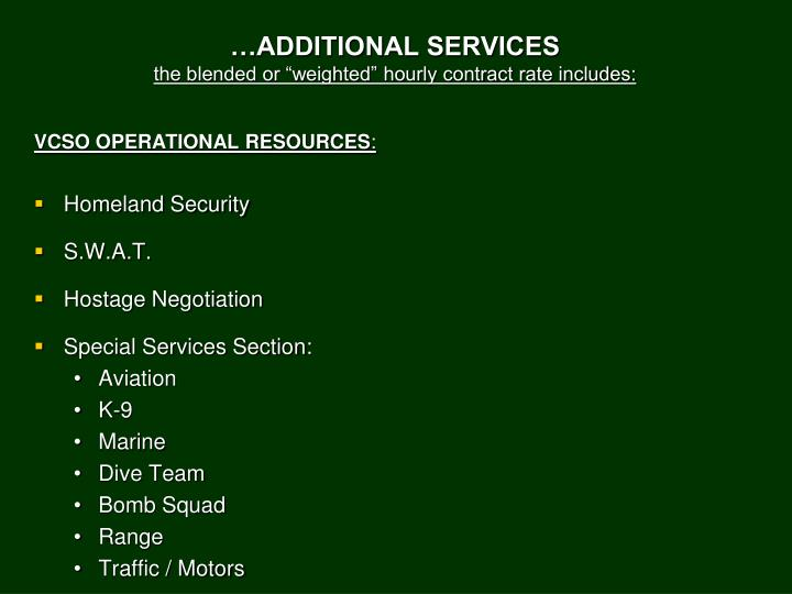 …ADDITIONAL SERVICES