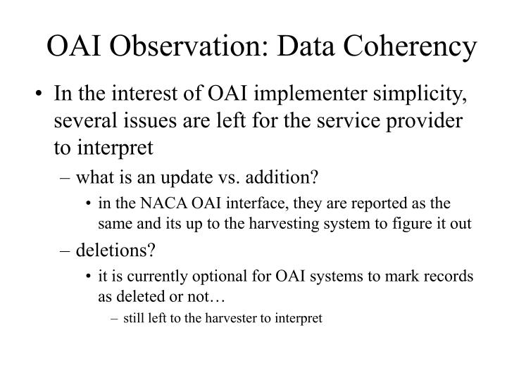 OAI Observation: Data Coherency