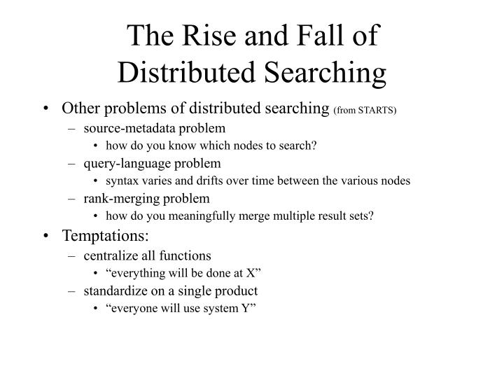 The rise and fall of distributed searching1