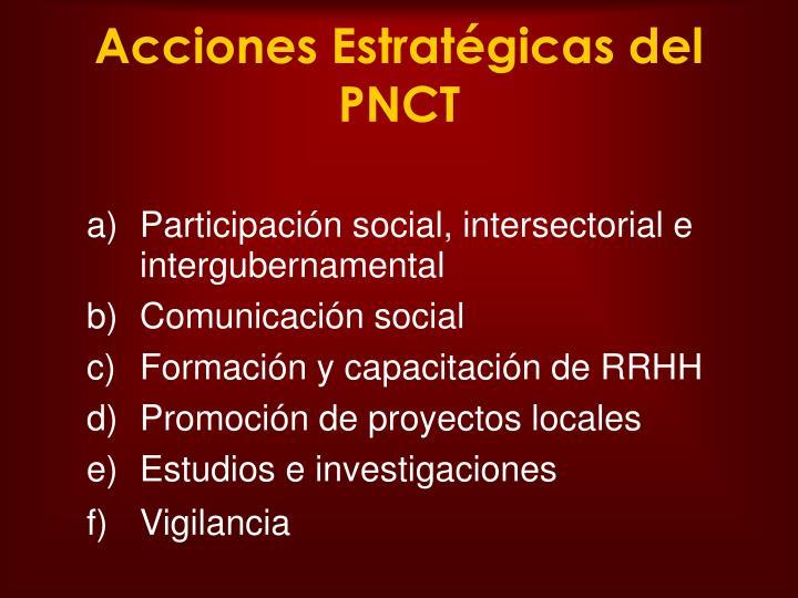 Acciones Estratégicas del PNCT