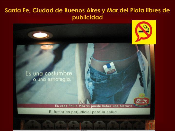 Santa Fe, Ciudad de Buenos Aires y Mar del Plata libres de publicidad