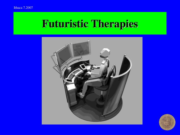 Futuristic therapies