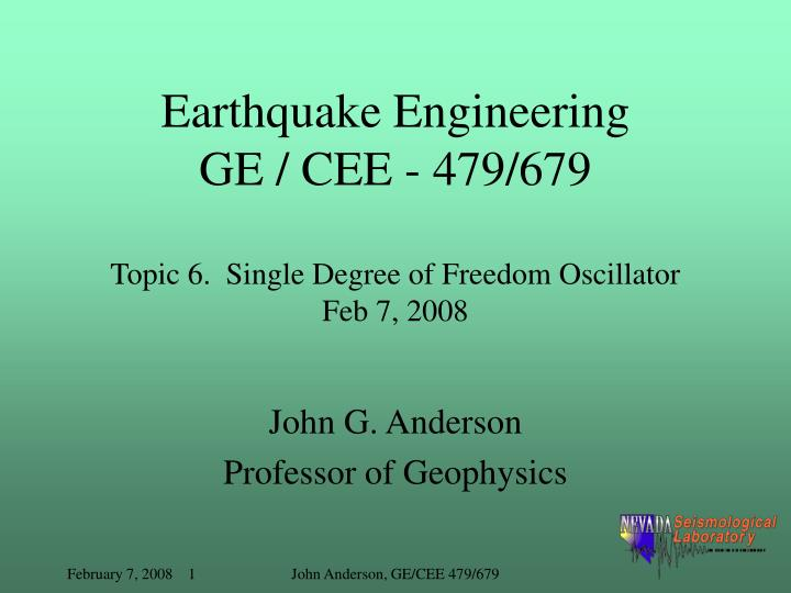 Earthquake engineering ge cee 479 679 topic 6 single degree of freedom oscillator feb 7 2008