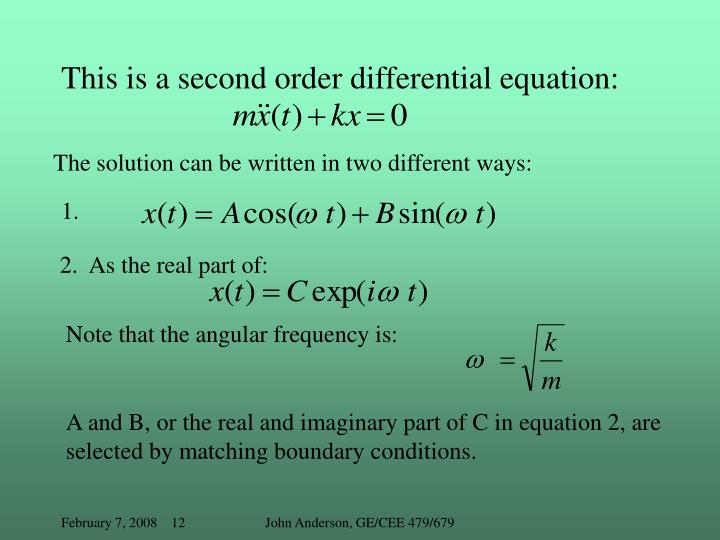 The solution can be written in two different ways: