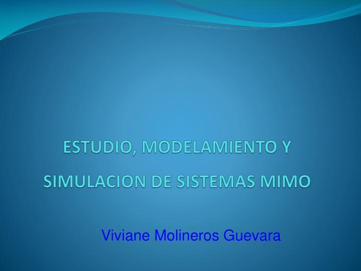 estudio modelamiento y simulacion de sistemas mimo n.