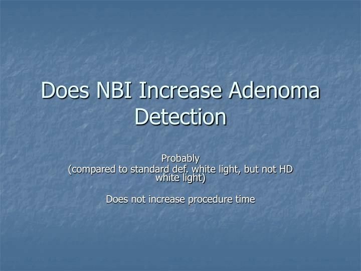 Does NBI Increase Adenoma
