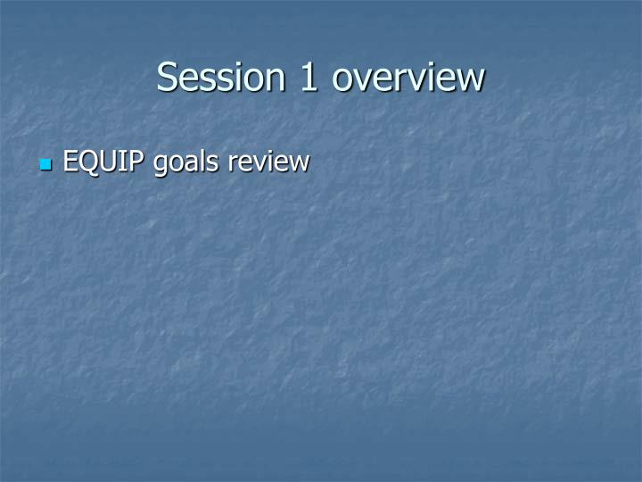 Session 1 overview