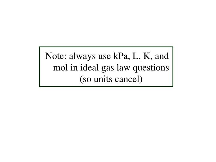 Note: always use