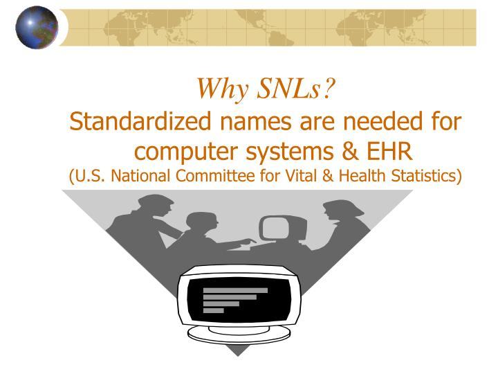 Why SNLs?