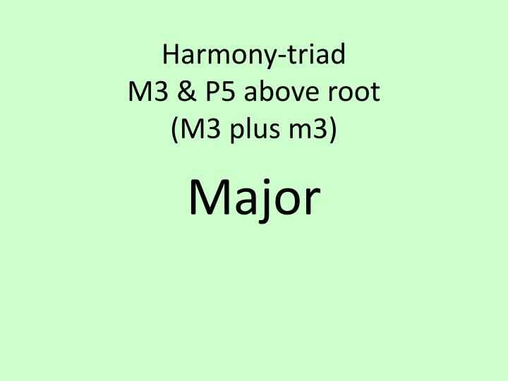 Harmony-triad