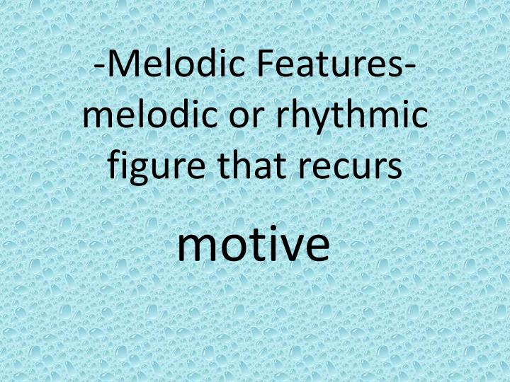-Melodic Features-
