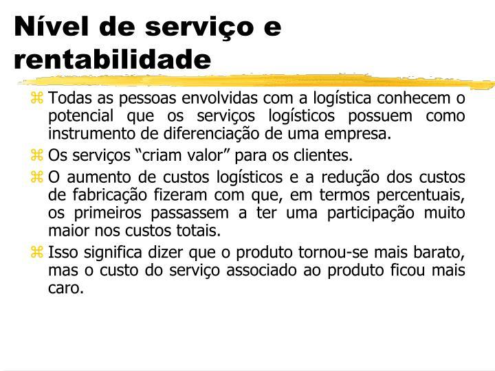 Todas as pessoas envolvidas com a logística conhecem o potencial que os serviços logísticos possuem como instrumento de diferenciação de uma empresa.