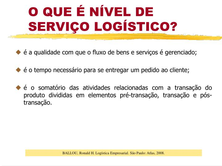 é a qualidade com que o fluxo de bens e serviços é gerenciado;
