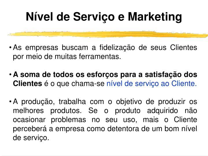 Nível de Serviço e Marketing