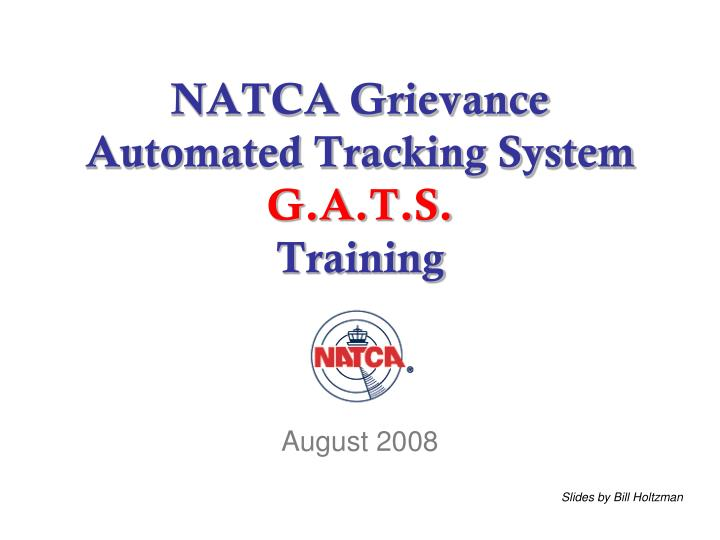 natca grievance automated tracking system g a t s training n.