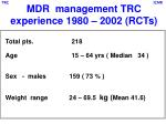 mdr management trc experience 1980 2002 rcts