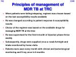principles of management of mdr tb at trc