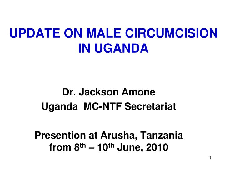 Update on male circumcision in uganda