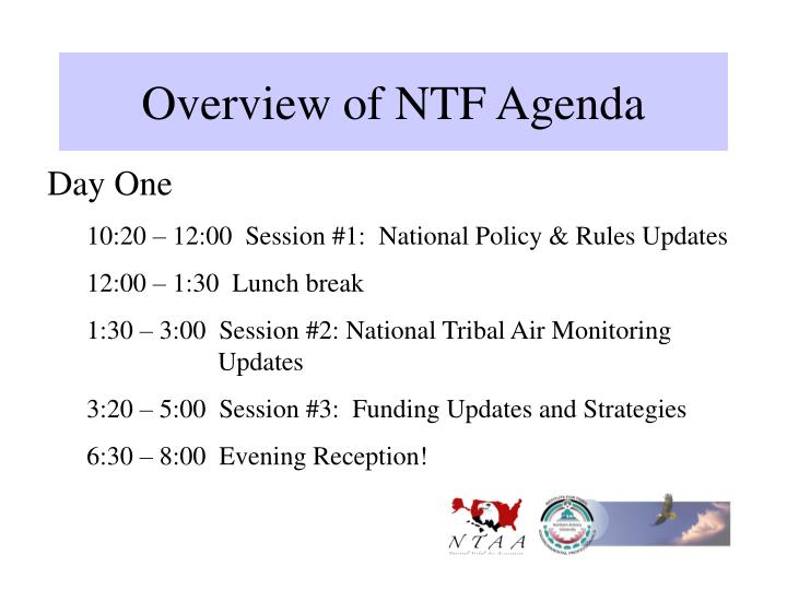 Overview of NTF Agenda