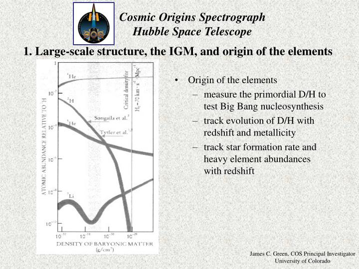 1. Large-scale structure, the IGM, and origin of the elements