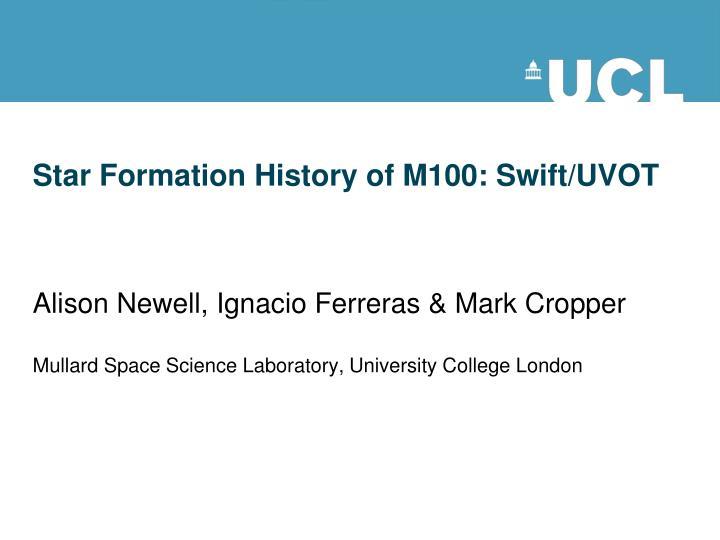Star formation history of m100 swift uvot