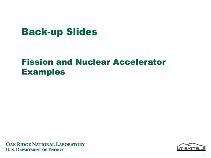 Back up slides fission and nuclear accelerator examples
