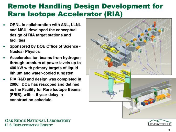 Remote Handling Design Development for Rare Isotope Accelerator (RIA)