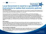 local goverment in need for e government instruments to realise their economic policies