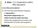 2 aims 2 3 cooperation within msc education4