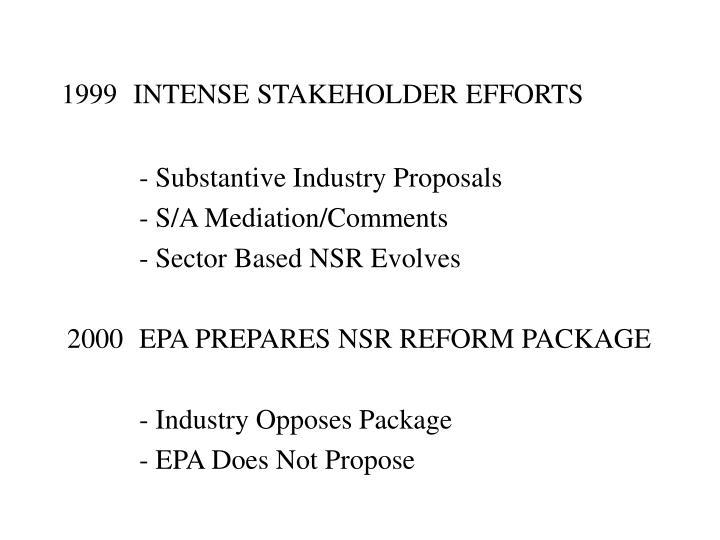 1999 intense stakeholder efforts