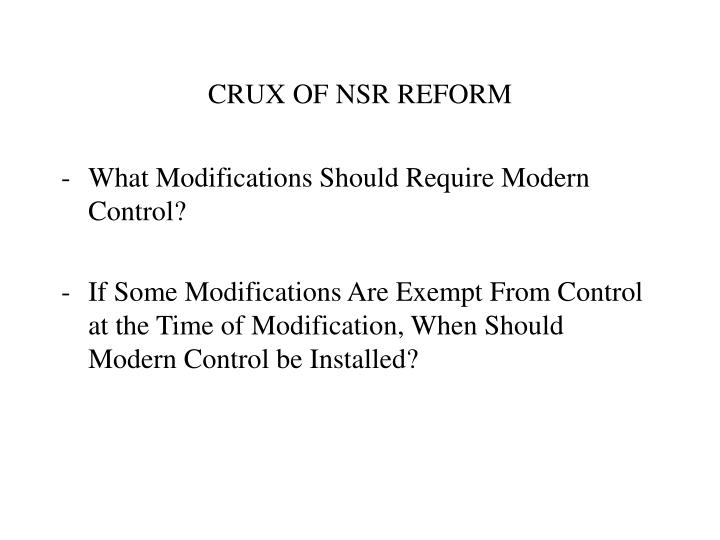 CRUX OF NSR REFORM