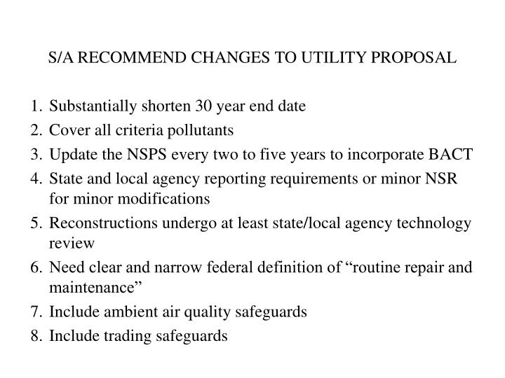 S/A RECOMMEND CHANGES TO UTILITY PROPOSAL