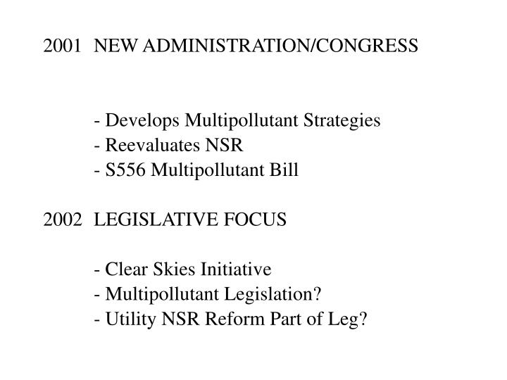 2001NEW ADMINISTRATION/CONGRESS