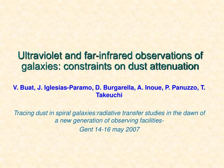 ultraviolet and far infrared observations of galaxies constraints on dust attenuation