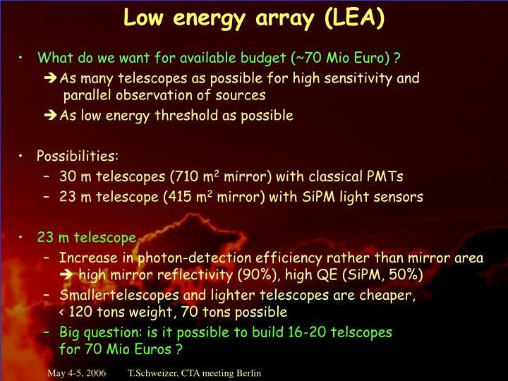Low energy array (LEA)