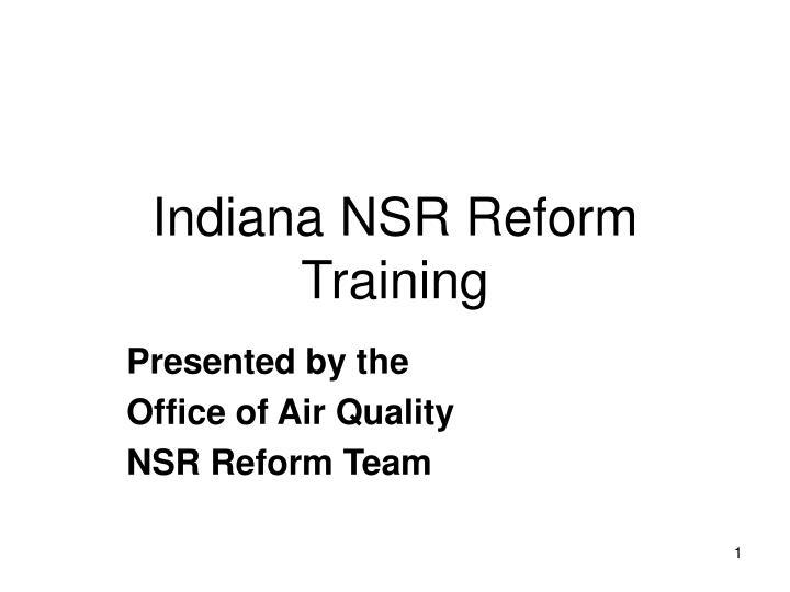 indiana nsr reform training n.