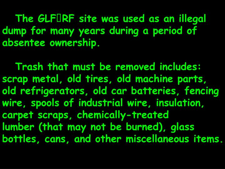 The GLFRF site was used as an illegal