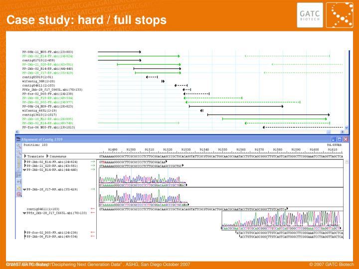 Case study: hard / full stops