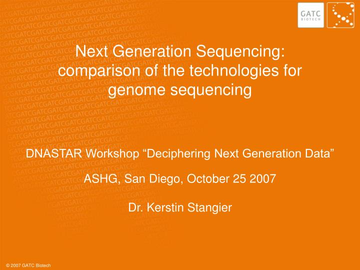 Next generation sequencing comparison of the technologies for genome sequencing
