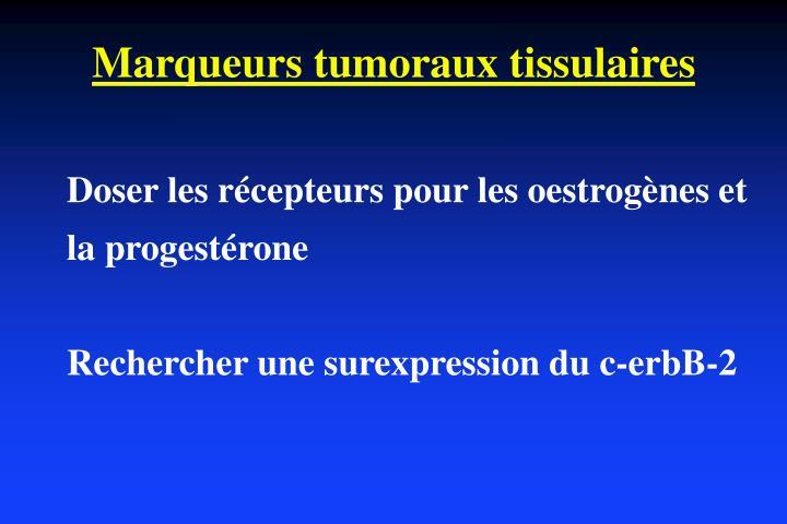 Marqueurs tumoraux tissulaires