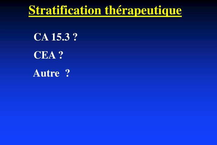 Stratification thérapeutique