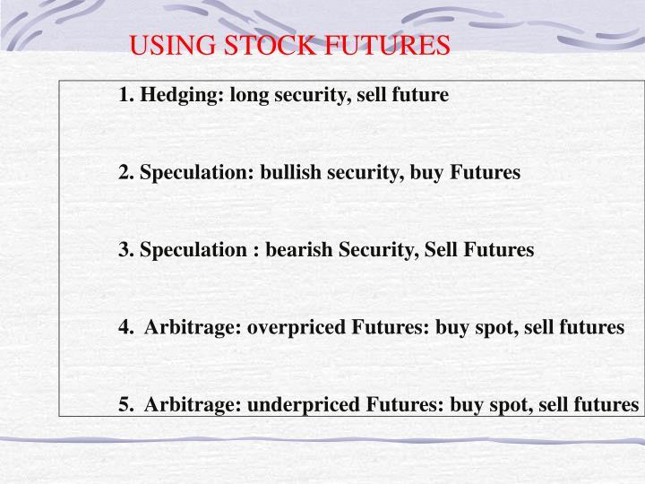 USING STOCK FUTURES