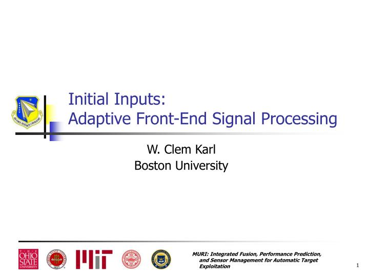 initial inputs adaptive front end signal processing