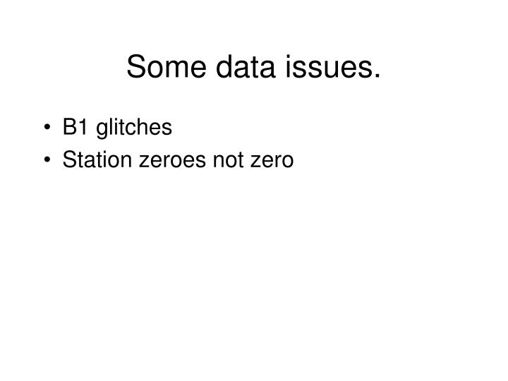 Some data issues.