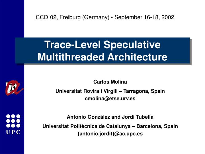 trace level speculative multithreaded architecture n.