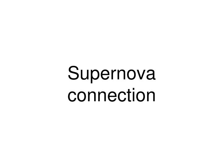 Supernova connection