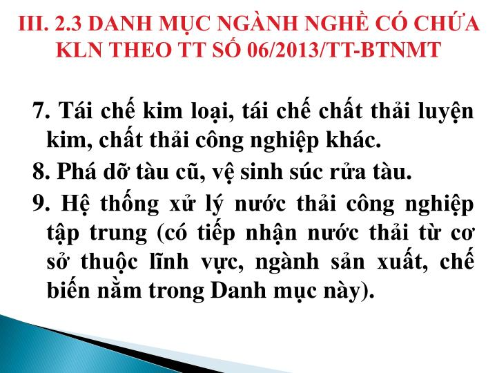 III. 2.3 DANH MỤC NGÀNH NGHỀ CÓ CHỨA KLN THEO TT SỐ 06/2013/TT-BTNMT