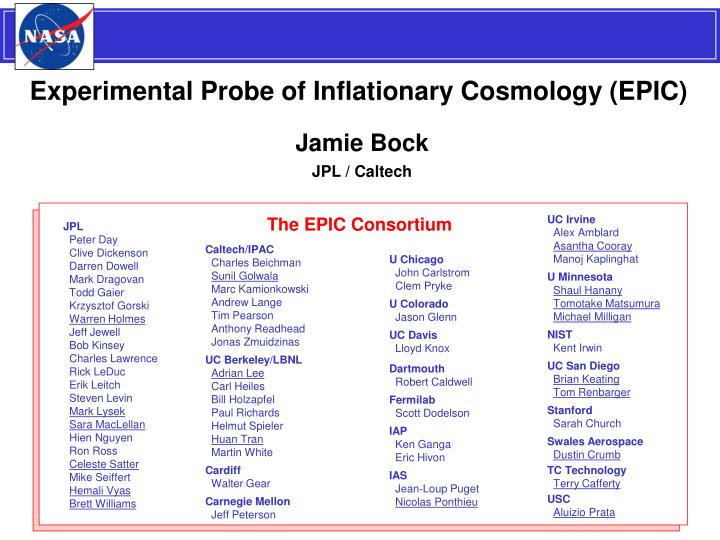 Experimental Probe of Inflationary Cosmology (EPIC)