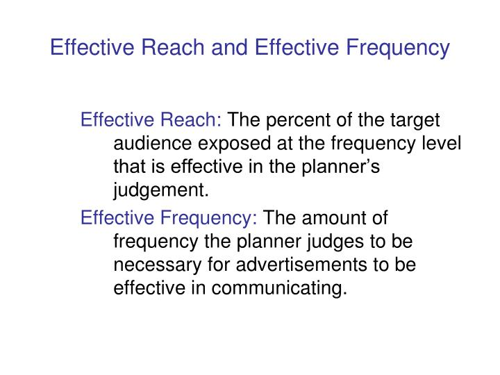 Effective Reach and Effective Frequency